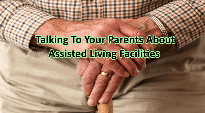 Talking to Parents About Assisted Living Facilities
