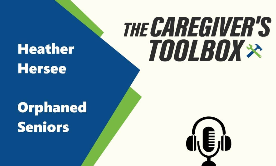 Caregiver's Toolbox - Heather Hersee, Orphaned Seniors