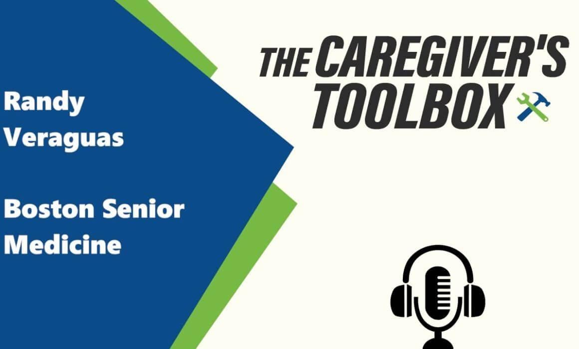 Private Doctor Visits - The Caregiver's Toolbox - Randy Veraguas, Boston Senior Medicine